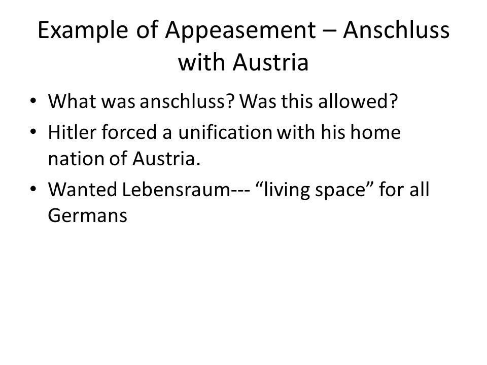Example of Appeasement – Anschluss with Austria