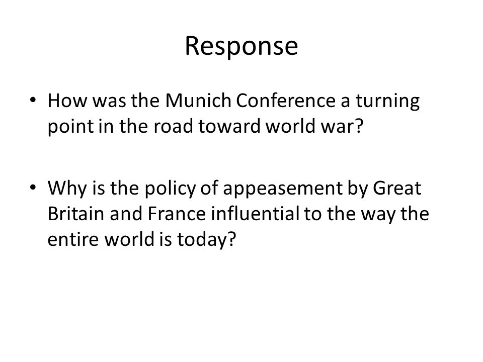 Response How was the Munich Conference a turning point in the road toward world war
