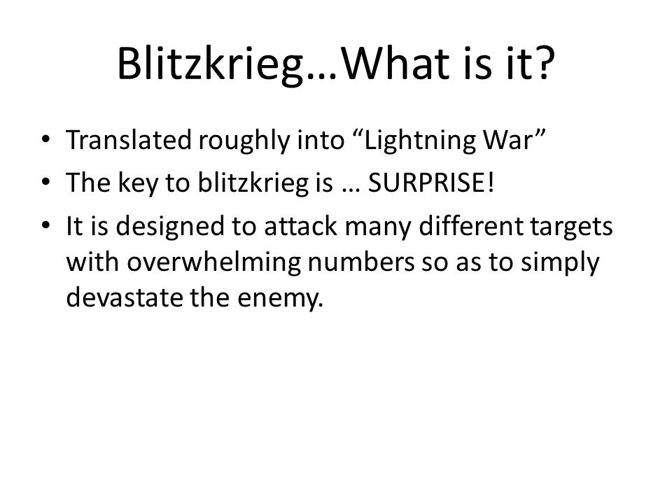 Blitzkrieg…What is it Translated roughly into Lightning War