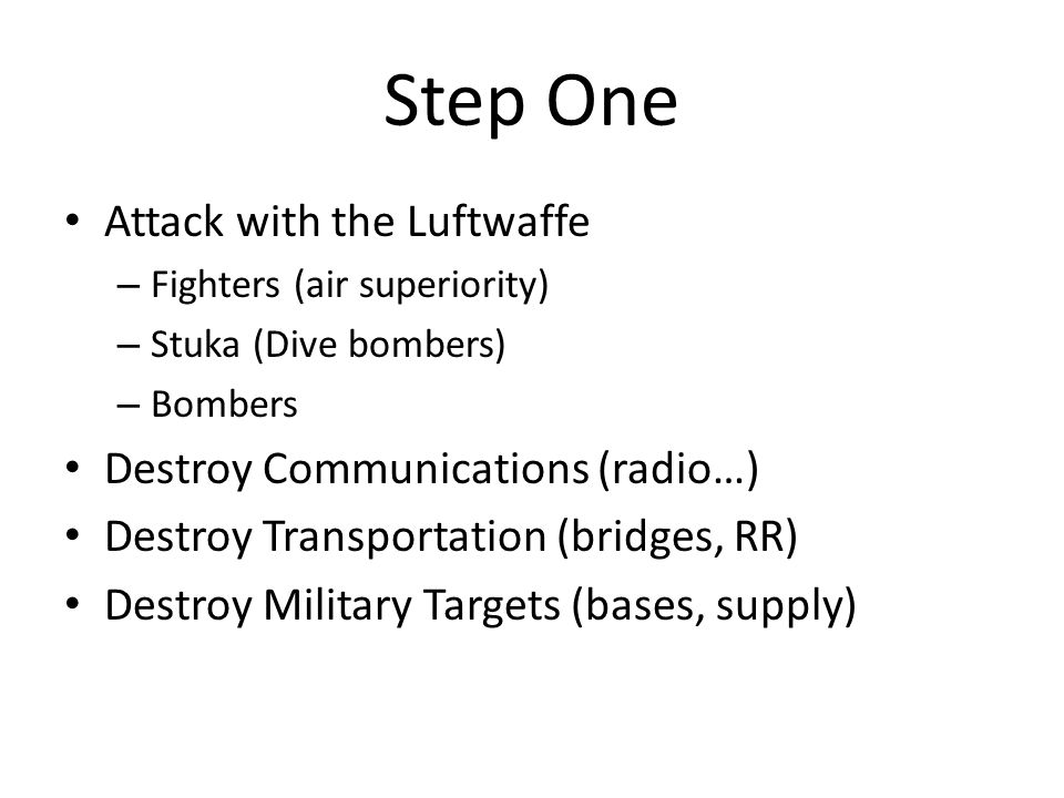 Step One Attack with the Luftwaffe Destroy Communications (radio…)