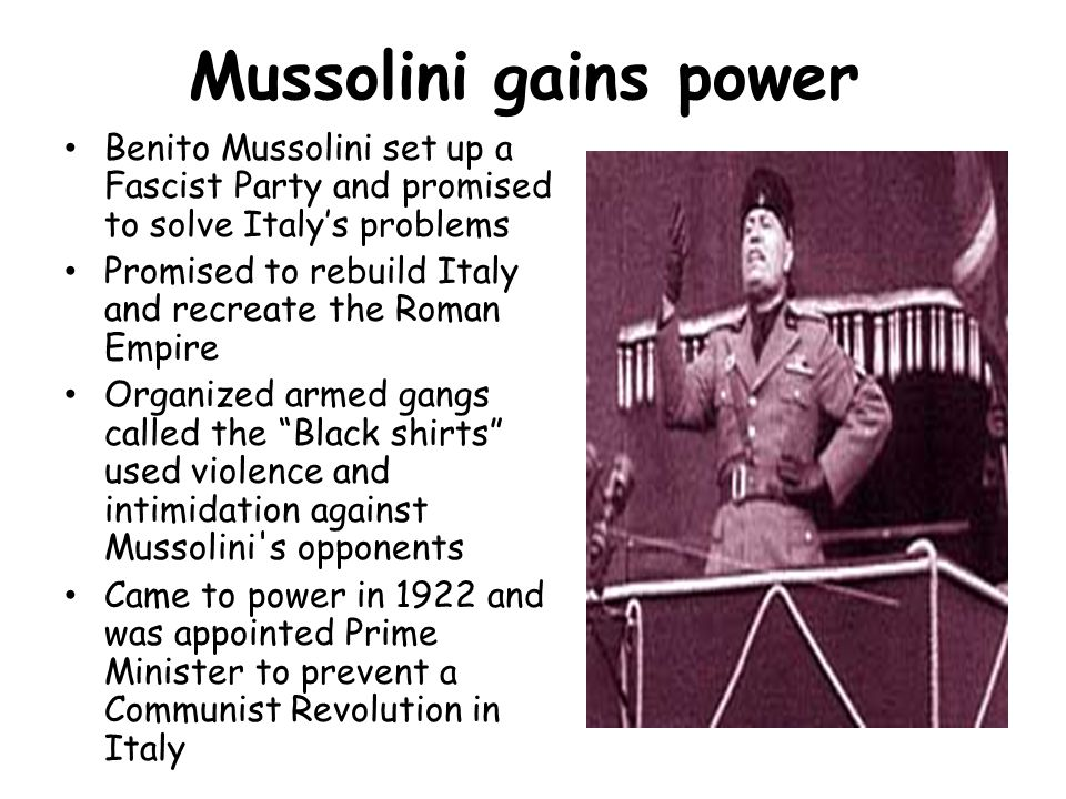 Mussolini gains power Benito Mussolini set up a Fascist Party and promised to solve Italy's problems.