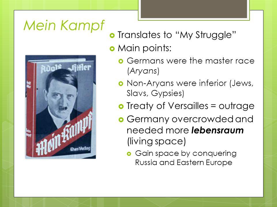 Mein Kampf Translates to My Struggle Main points: