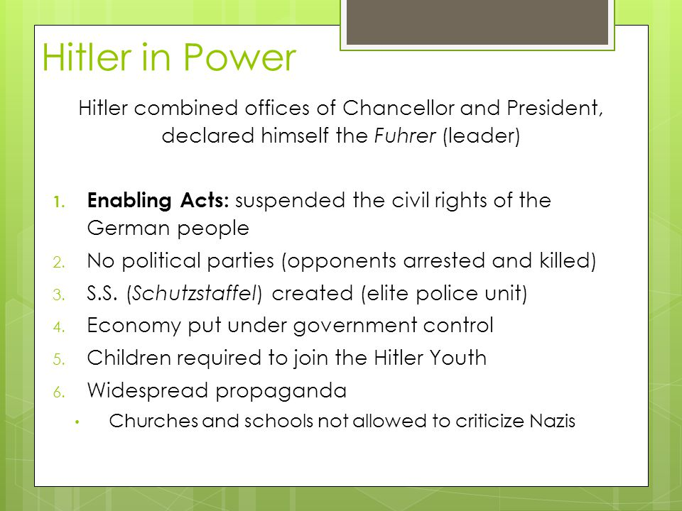 Hitler in Power Hitler combined offices of Chancellor and President, declared himself the Fuhrer (leader)