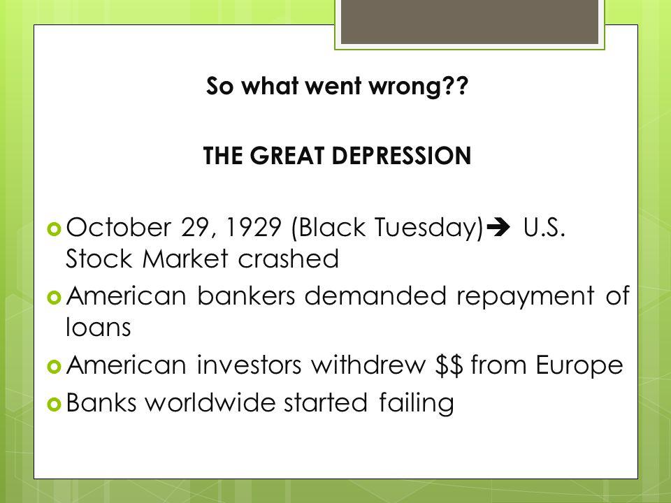 October 29, 1929 (Black Tuesday) U.S. Stock Market crashed