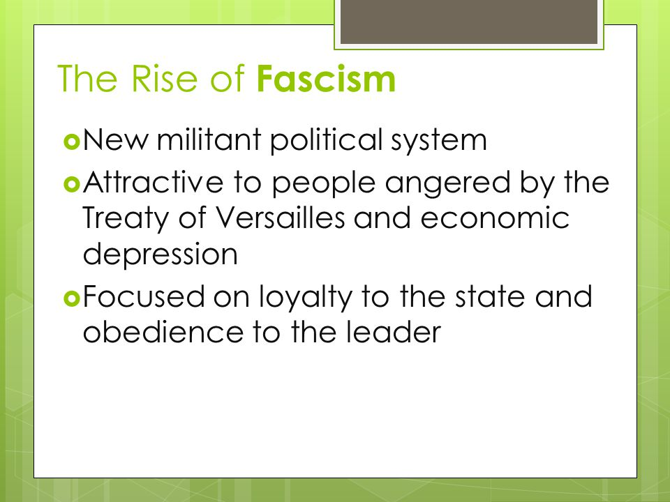 The Rise of Fascism New militant political system