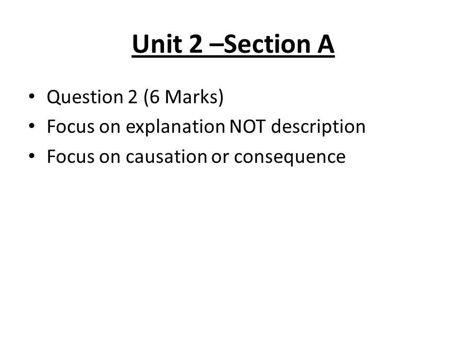 Unit 2 –Section A Question 2 (6 Marks)