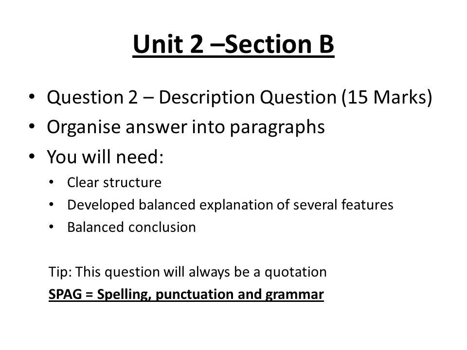 Unit 2 –Section B Question 2 – Description Question (15 Marks)