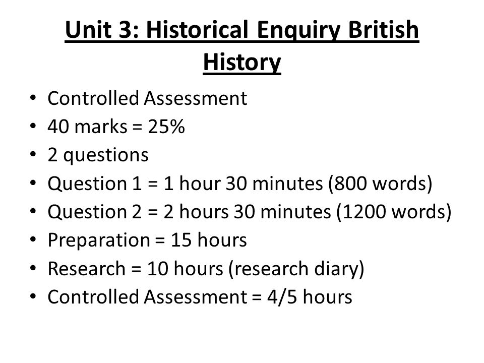 Unit 3: Historical Enquiry British History