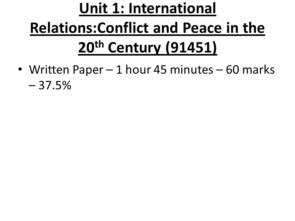 Unit 1: International Relations:Conflict and Peace in the 20th Century (91451)