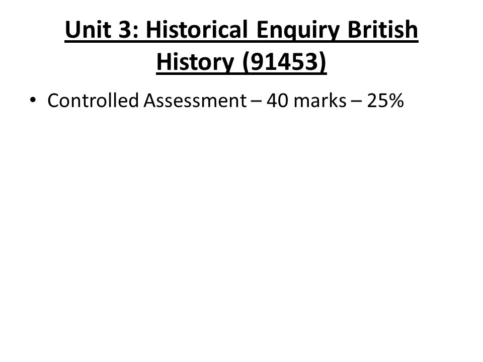 Unit 3: Historical Enquiry British History (91453)