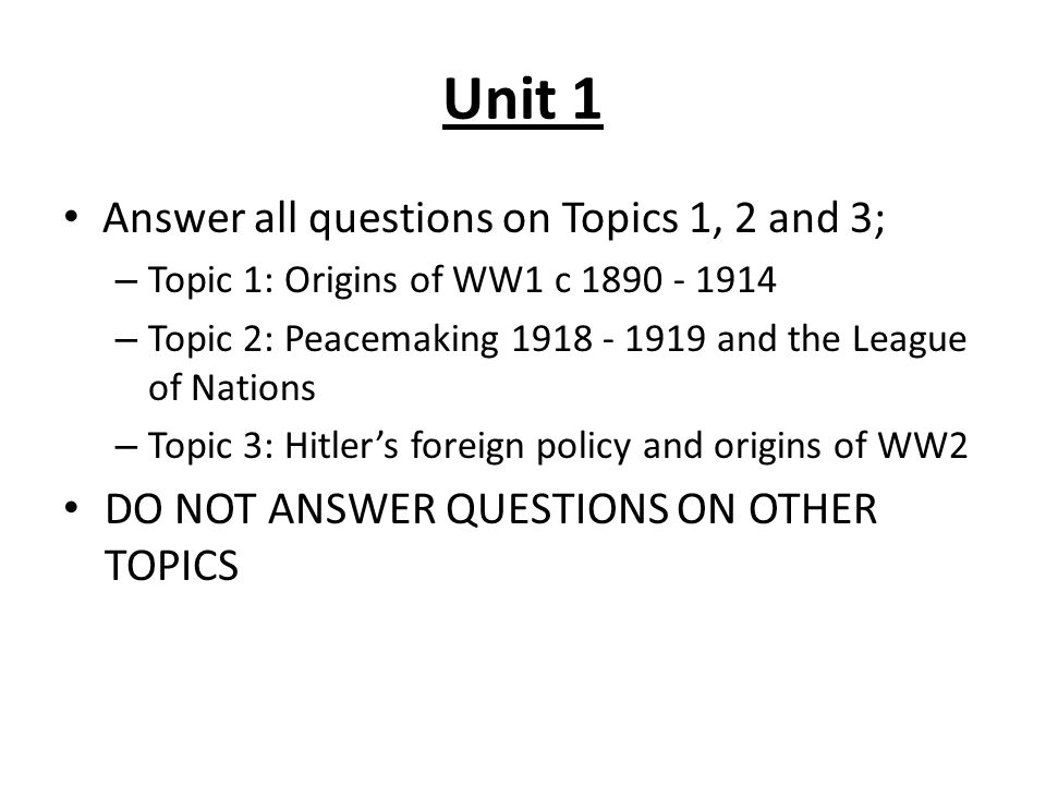 Unit 1 Answer all questions on Topics 1, 2 and 3;