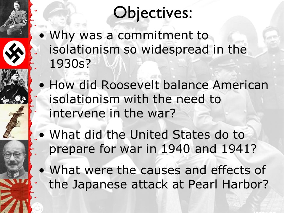Objectives: Why was a commitment to isolationism so widespread in the 1930s