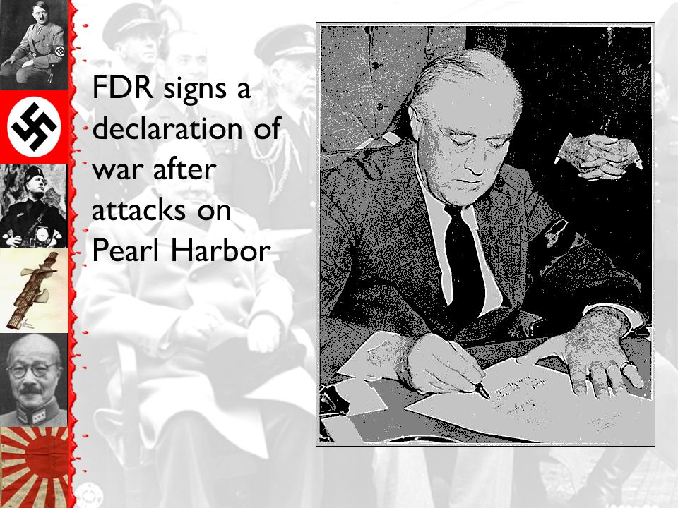 FDR signs a declaration of war after attacks on Pearl Harbor