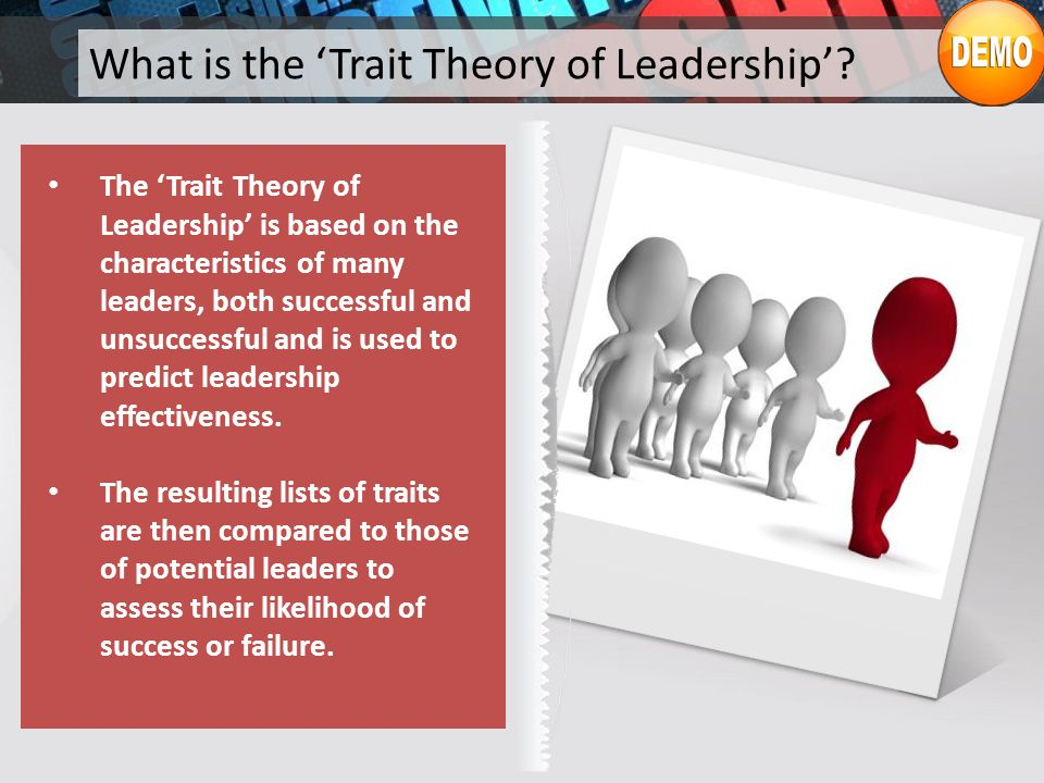 an analysis of the theories of leadership and leadership traits A review of leadership theories, principles and styles a review of leadership theories the relationship between leadership traits and leadership.