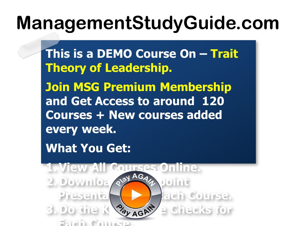 ManagementStudyGuide.com This is a DEMO Course On – Trait Theory of Leadership.