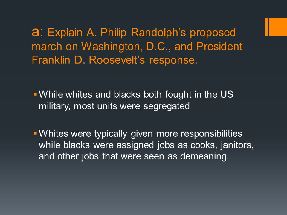 a: Explain A. Philip Randolph's proposed march on Washington, D. C