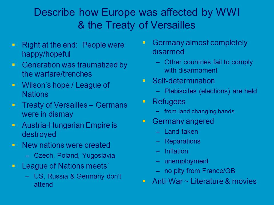 Describe how Europe was affected by WWI & the Treaty of Versailles