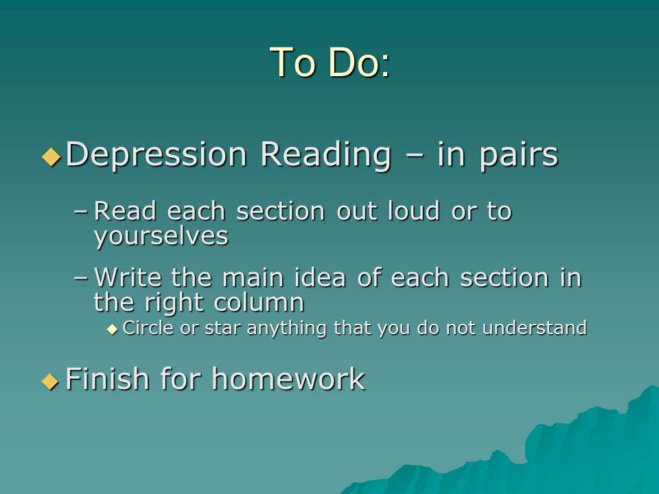 To Do: Depression Reading – in pairs Finish for homework