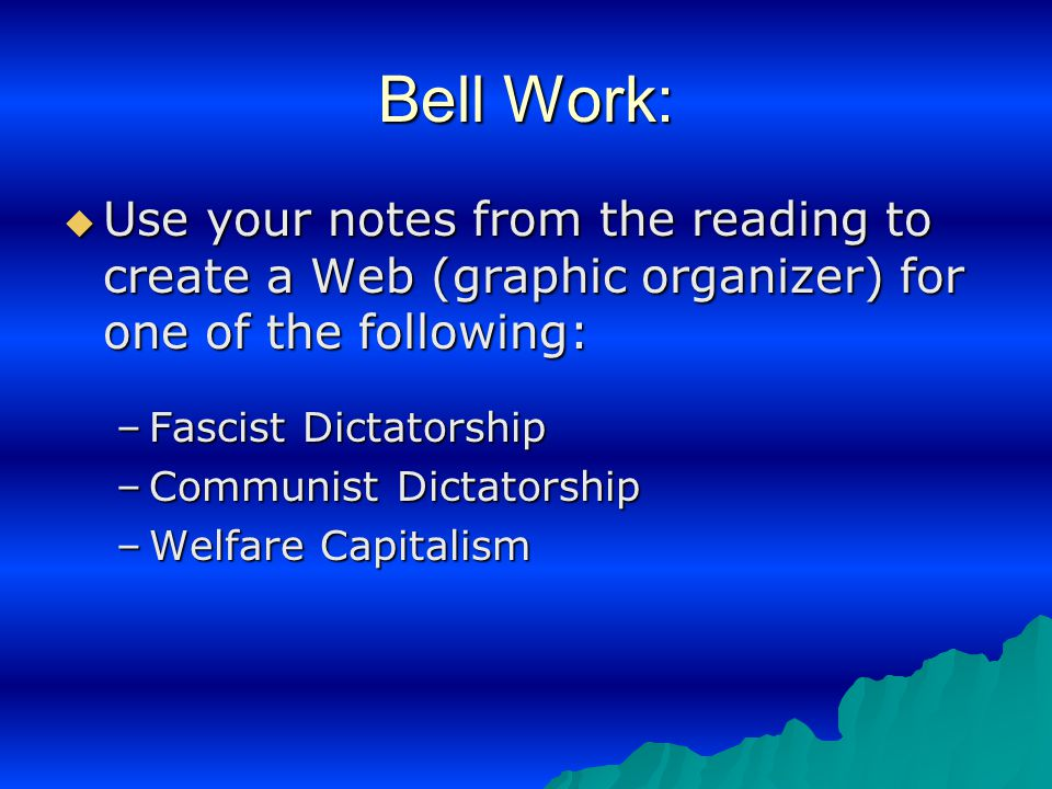 Bell Work: Use your notes from the reading to create a Web (graphic organizer) for one of the following: