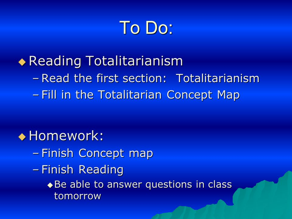 To Do: Reading Totalitarianism Homework: