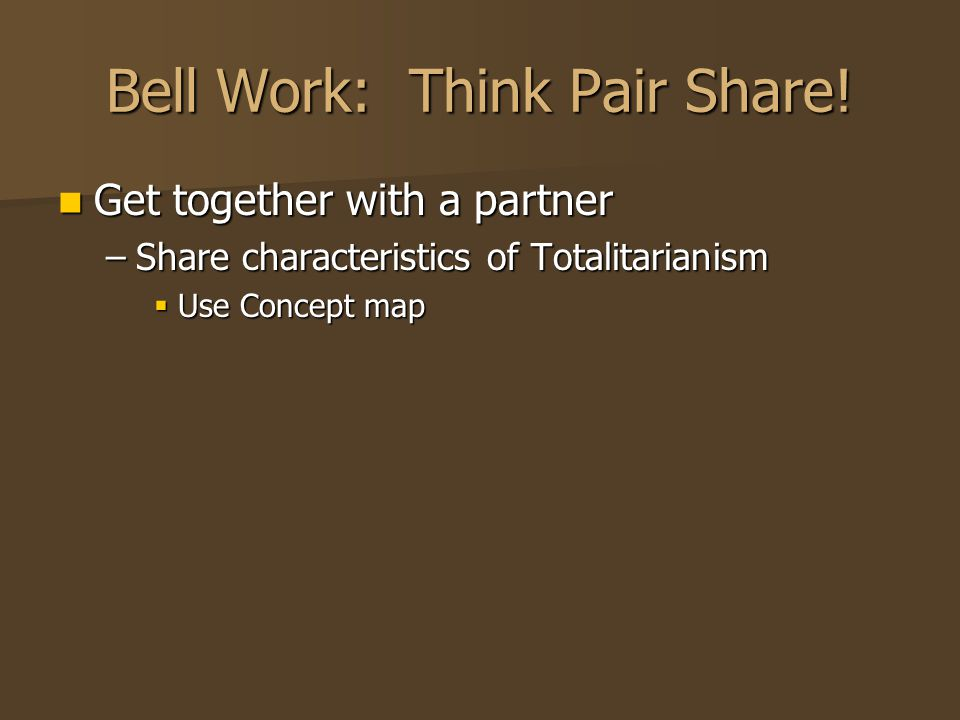 Bell Work: Think Pair Share!