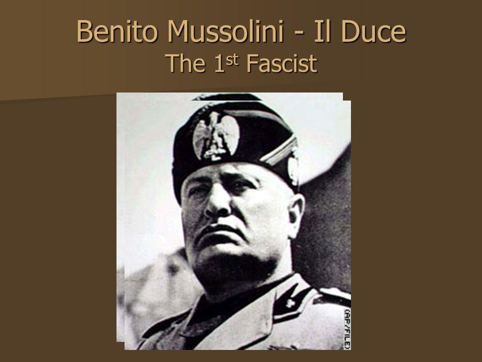 Benito Mussolini - Il Duce The 1st Fascist
