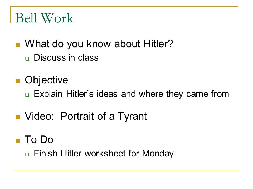 Bell Work What do you know about Hitler Objective