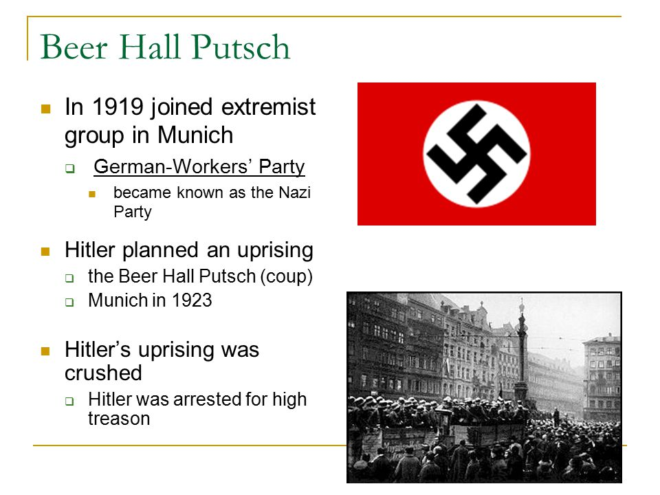 Beer Hall Putsch In 1919 joined extremist group in Munich