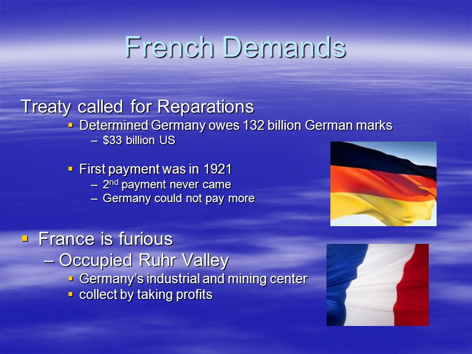 French Demands Treaty called for Reparations France is furious
