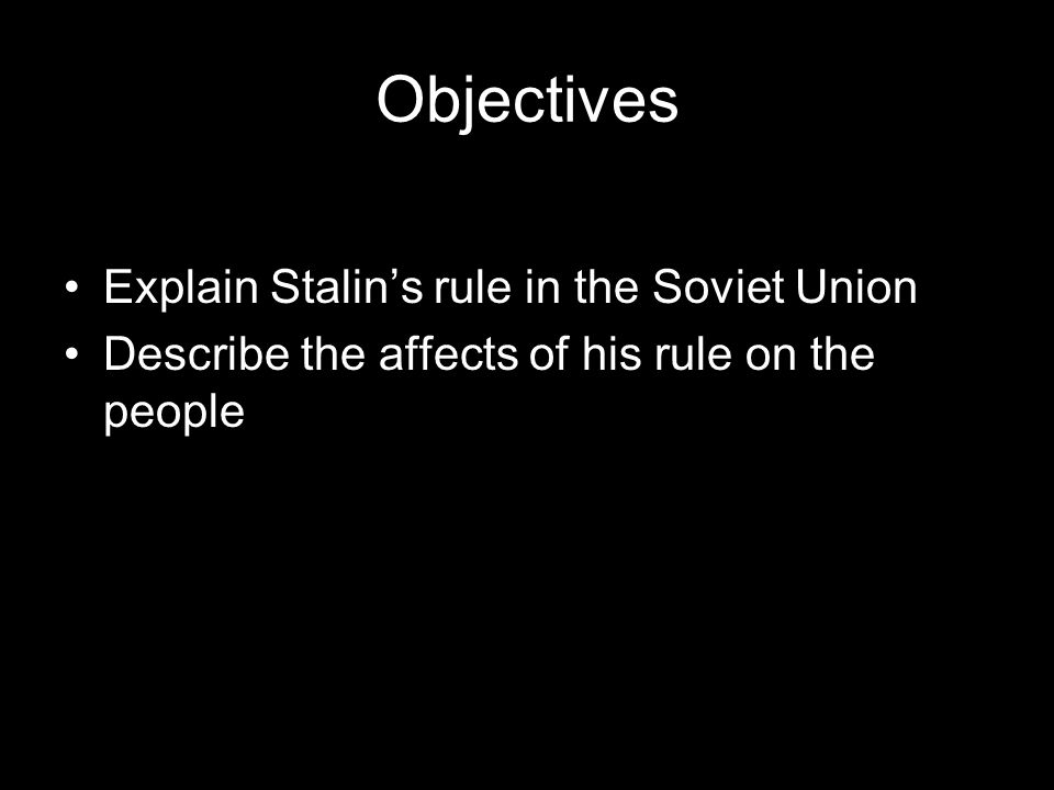 Objectives Explain how Stalin gained power in Russia