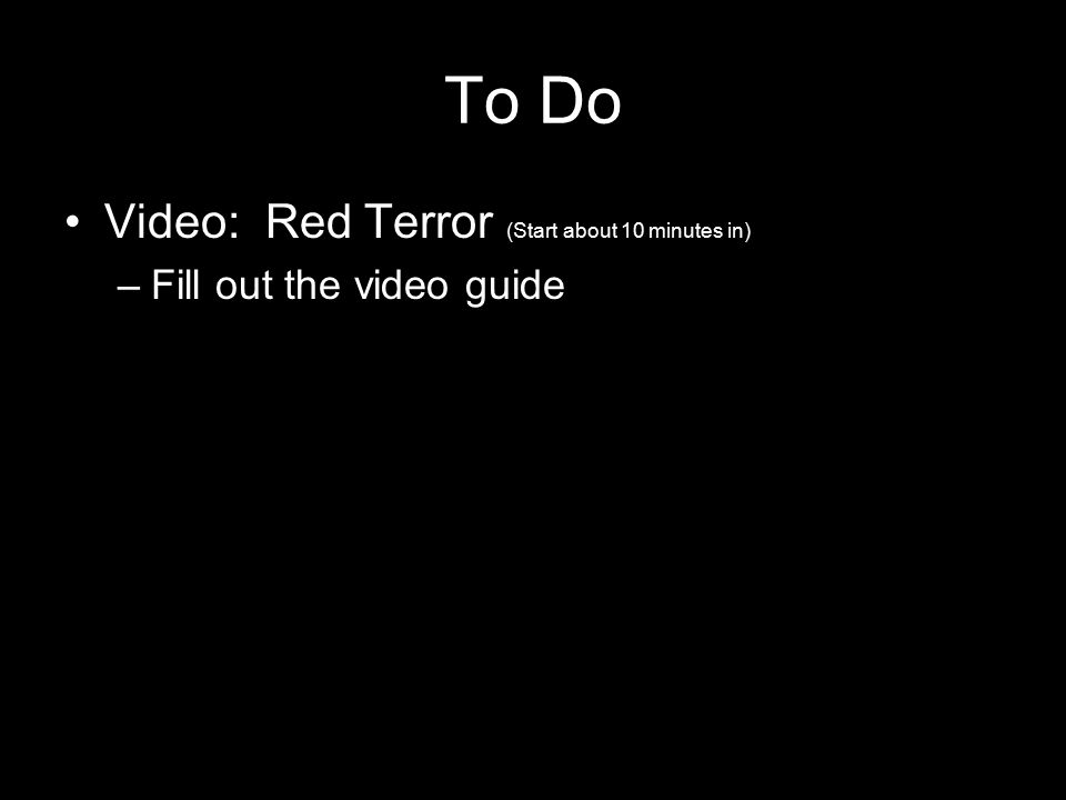 To Do Video: Red Terror (Start about 10 minutes in)