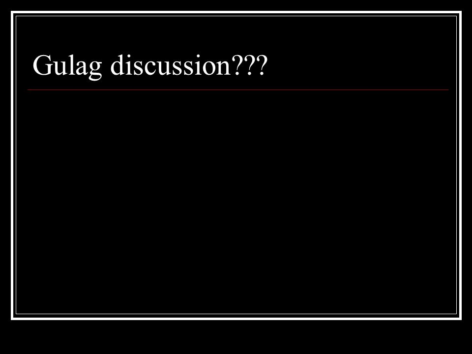 Gulag discussion