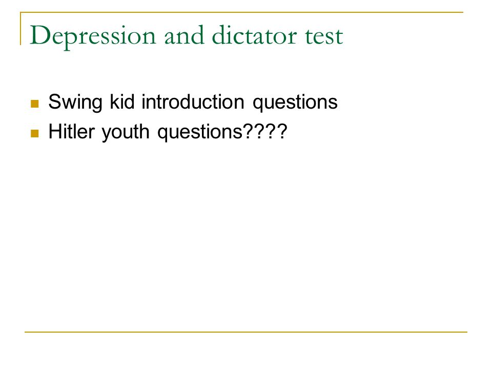 Depression and dictator test