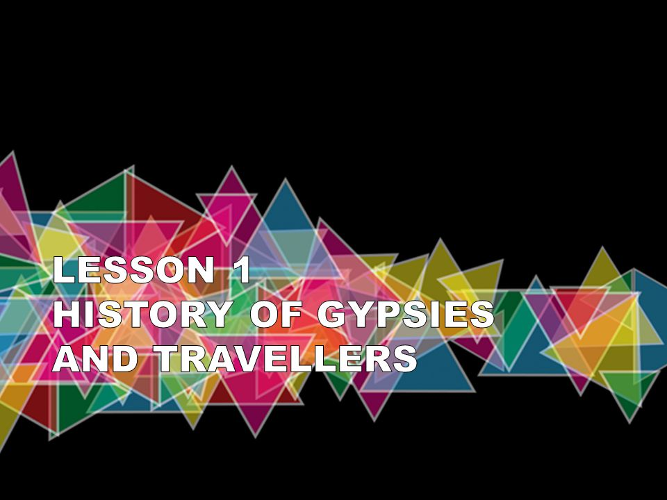 LESSON 1 HISTORY OF GYPSIES