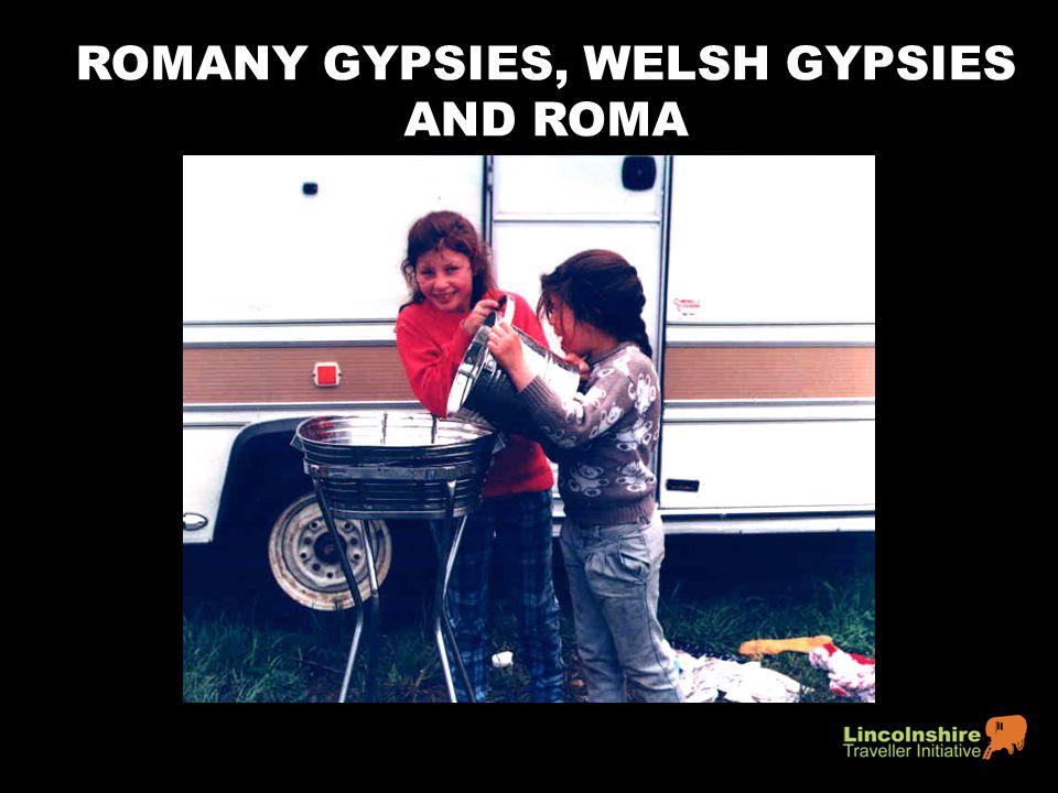 ROMANY GYPSIES, WELSH GYPSIES AND ROMA