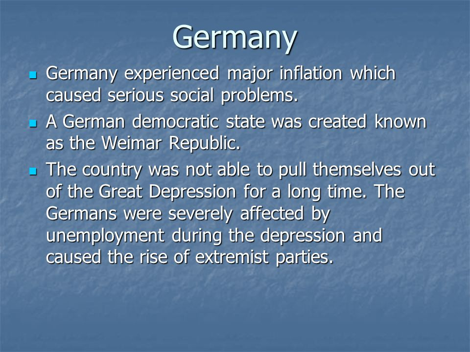 Germany Germany experienced major inflation which caused serious social problems.