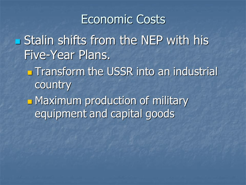 Stalin shifts from the NEP with his Five-Year Plans.