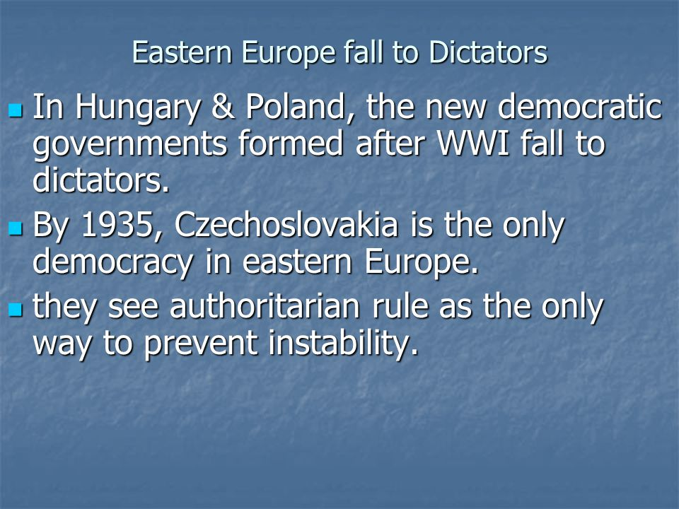 Eastern Europe fall to Dictators
