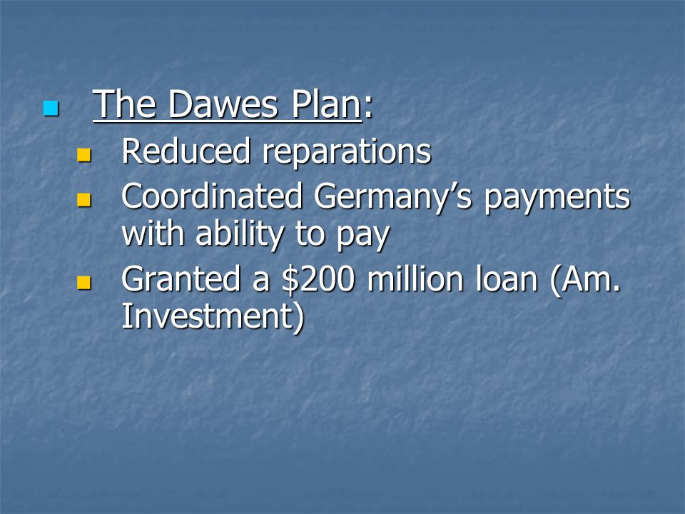 The Dawes Plan: Reduced reparations