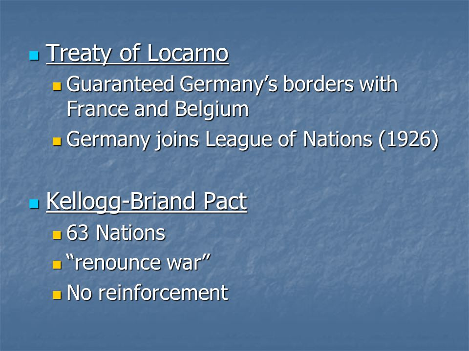 Treaty of Locarno Kellogg-Briand Pact