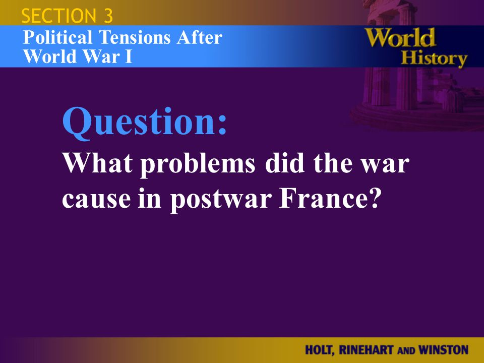 Question: What problems did the war cause in postwar France SECTION 3