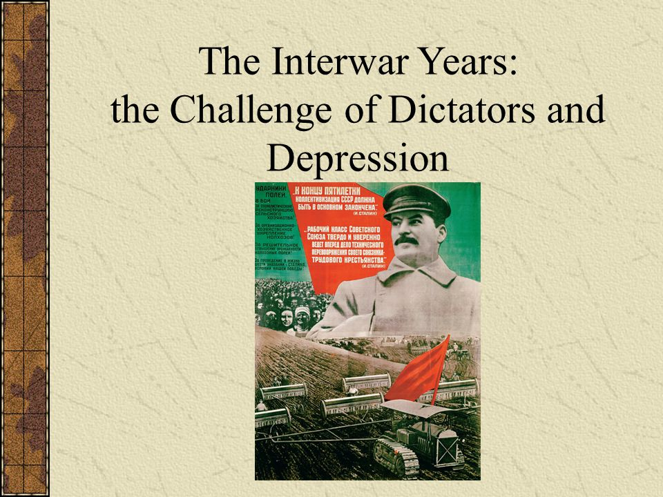 The Interwar Years: the Challenge of Dictators and Depression