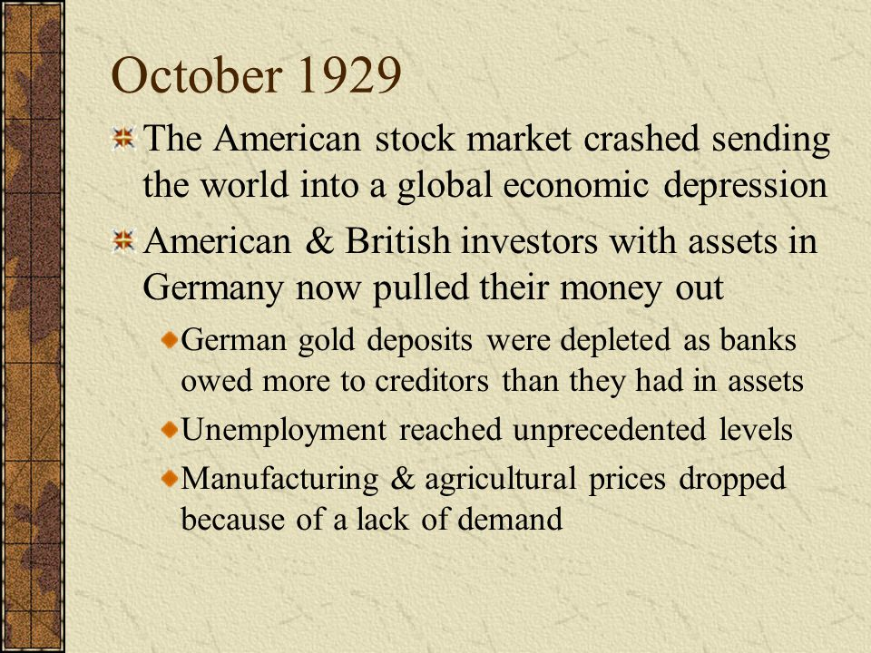 October 1929 The American stock market crashed sending the world into a global economic depression.