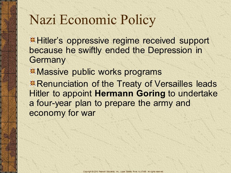 Nazi Economic Policy 4/15/2017. Hitler's oppressive regime received support because he swiftly ended the Depression in Germany.