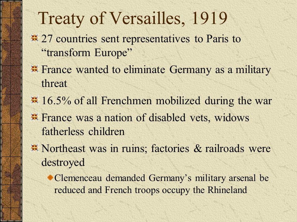 Treaty of Versailles, 1919 27 countries sent representatives to Paris to transform Europe