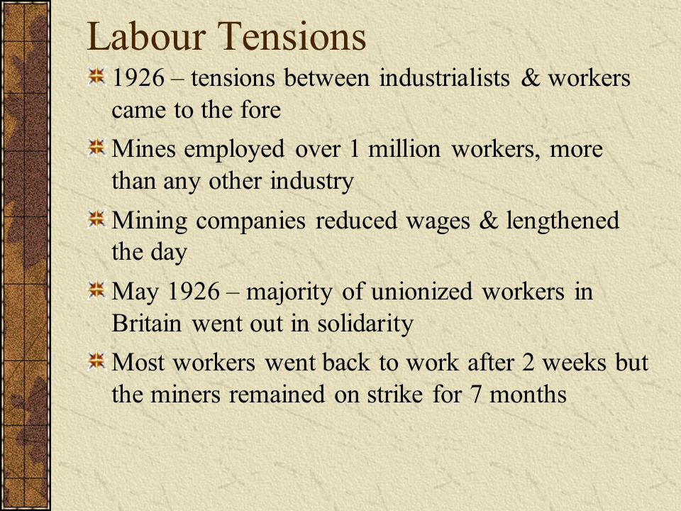 Labour Tensions 1926 – tensions between industrialists & workers came to the fore.