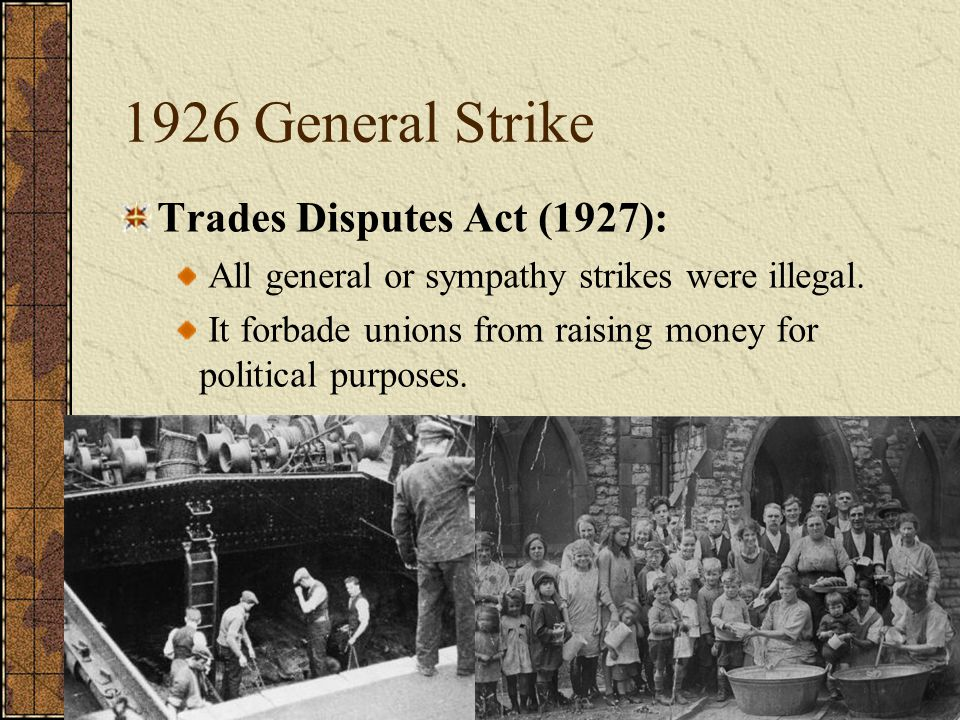 1926 General Strike Trades Disputes Act (1927):