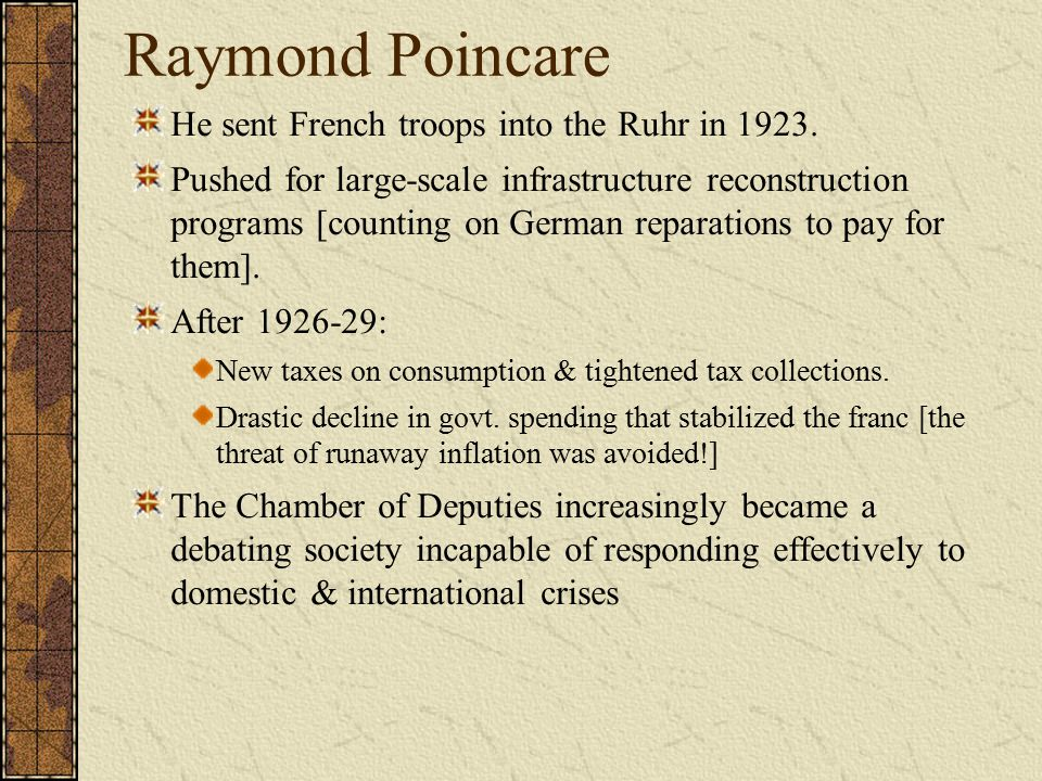 Raymond Poincare He sent French troops into the Ruhr in 1923.