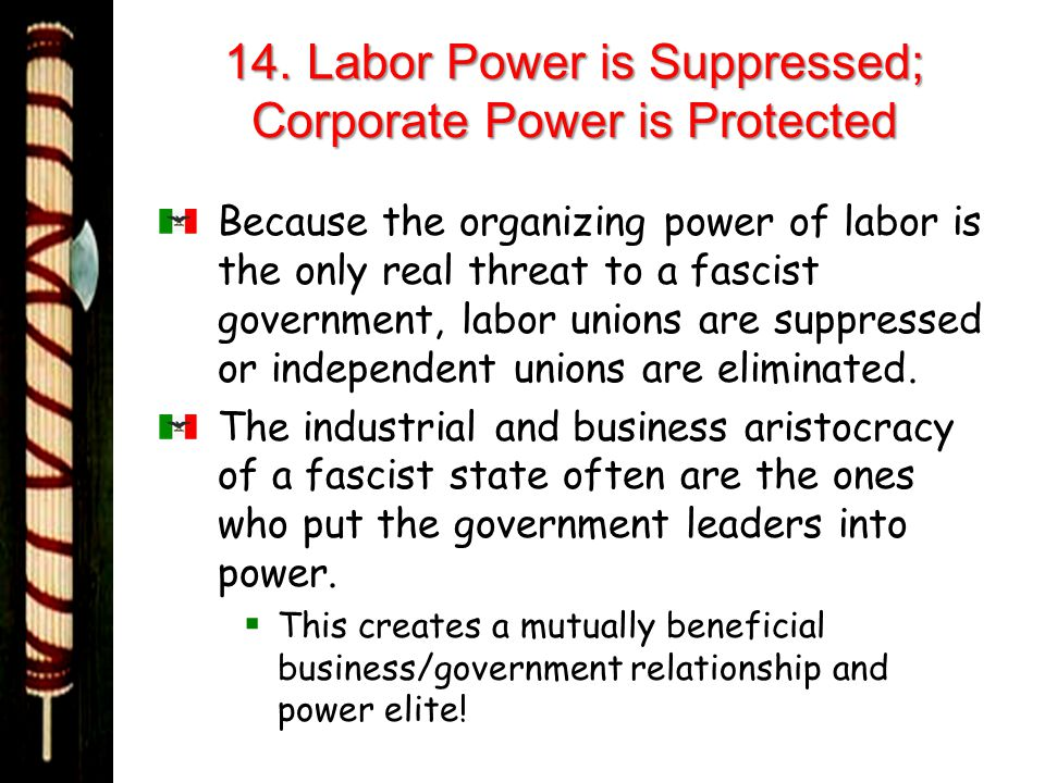 14. Labor Power is Suppressed; Corporate Power is Protected