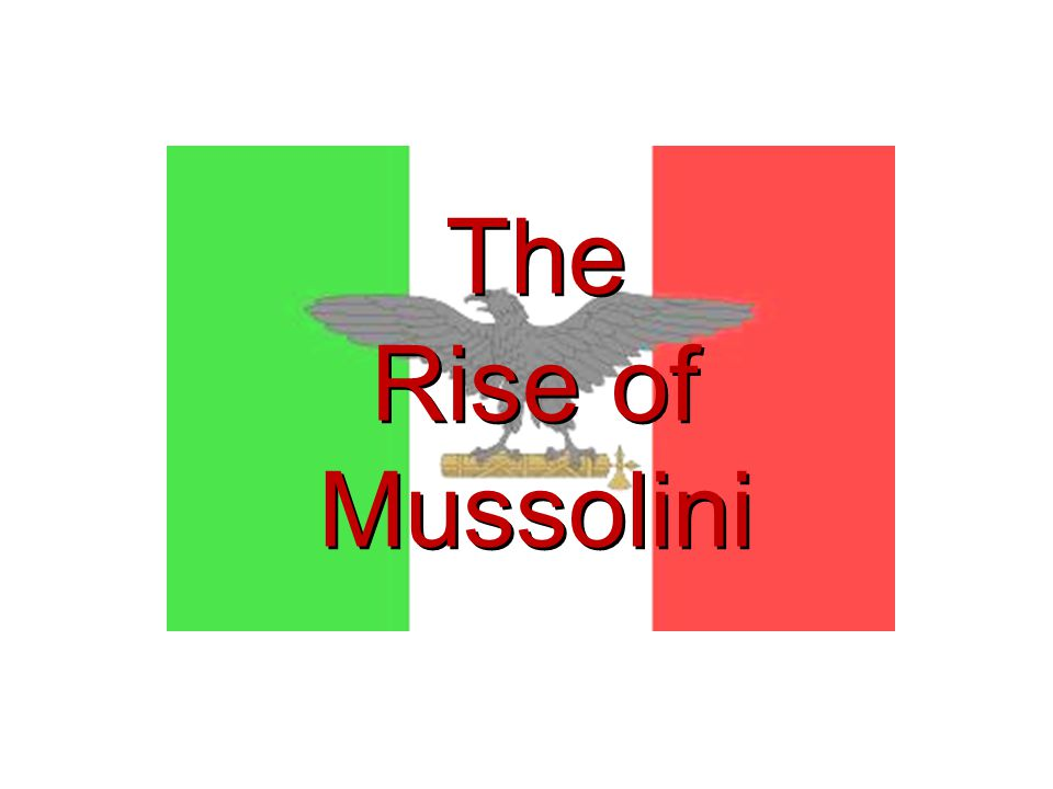 The Rise of Mussolini